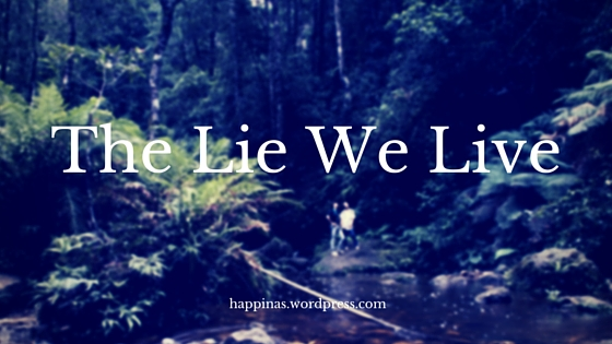 Monday Musings: The Lie We Live