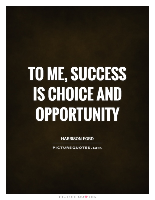 to-me-success-is-choice-and-opportunity-quote-1
